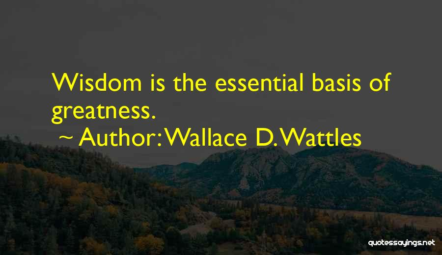 All Your Bases Quotes By Wallace D. Wattles