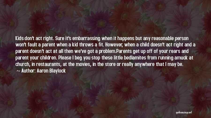 All Your Fault Quotes By Aaron Blaylock