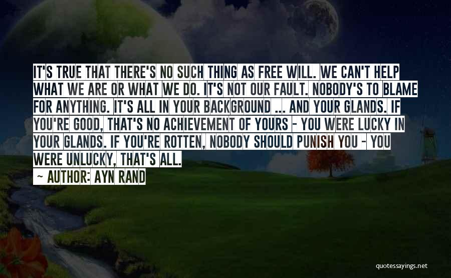 All Your Fault Quotes By Ayn Rand