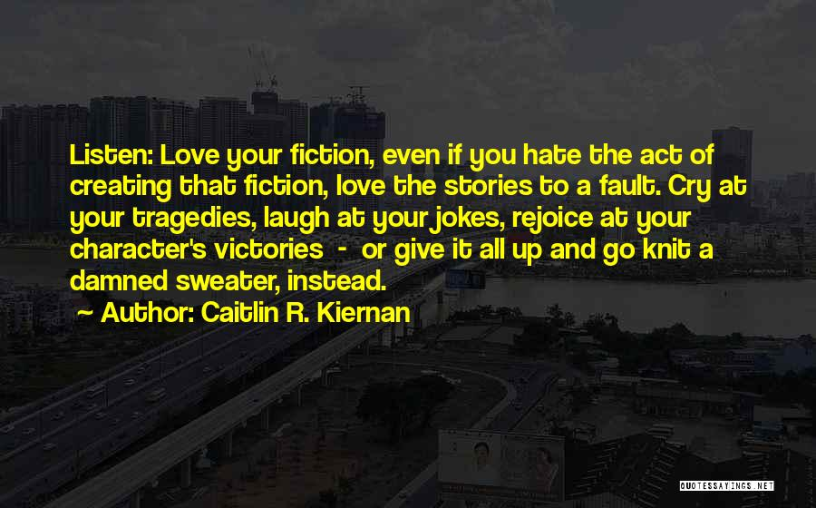 All Your Fault Quotes By Caitlin R. Kiernan