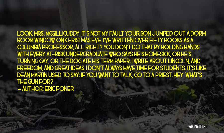 All Your Fault Quotes By Eric Foner