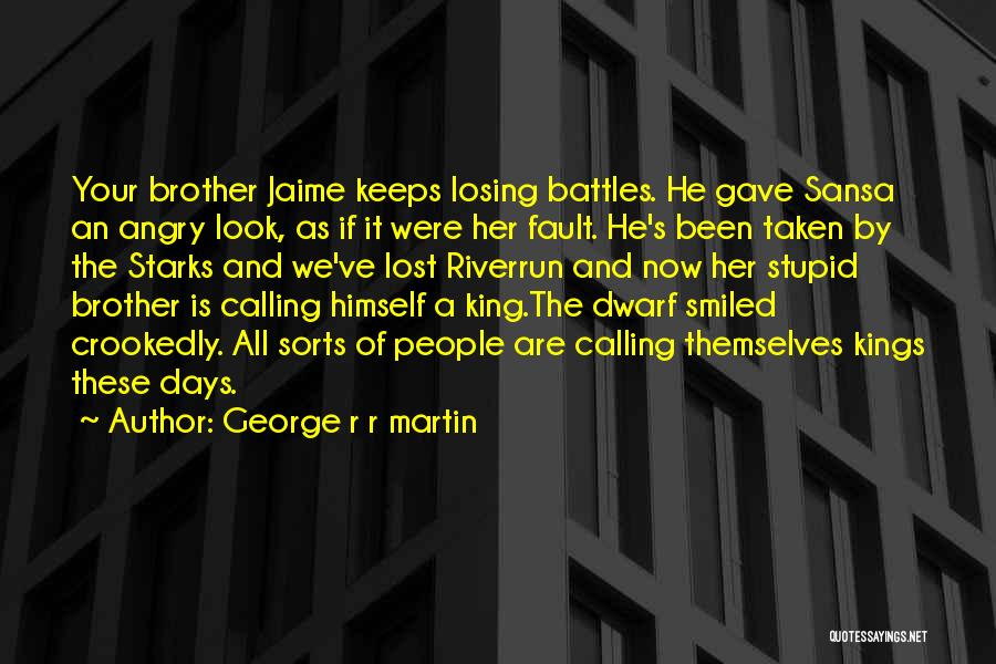 All Your Fault Quotes By George R R Martin