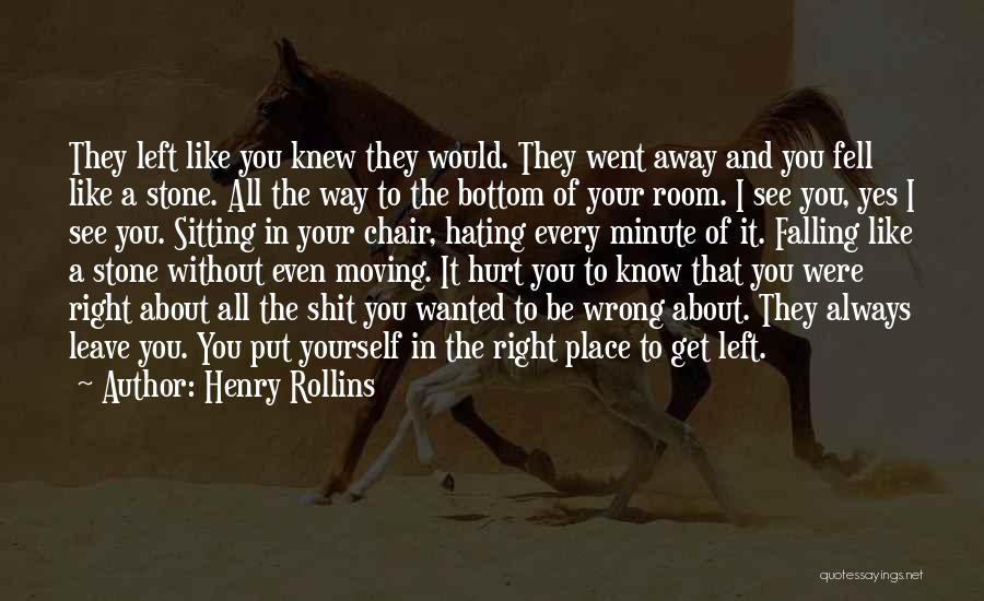 All Your Fault Quotes By Henry Rollins
