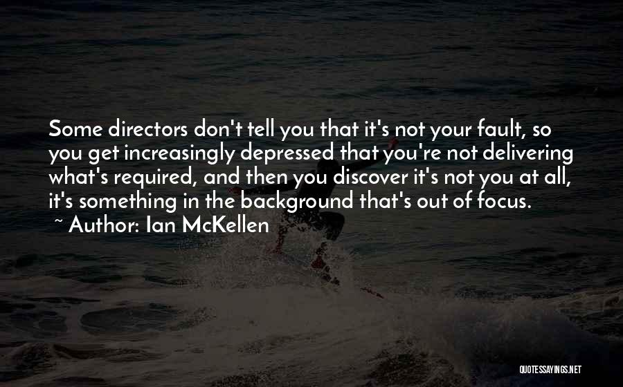 All Your Fault Quotes By Ian McKellen