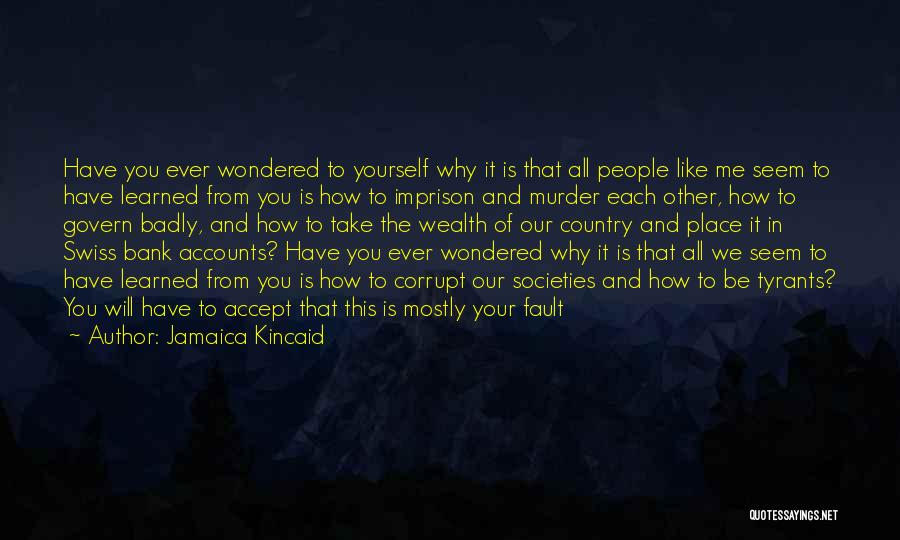 All Your Fault Quotes By Jamaica Kincaid