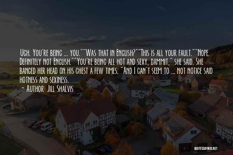 All Your Fault Quotes By Jill Shalvis