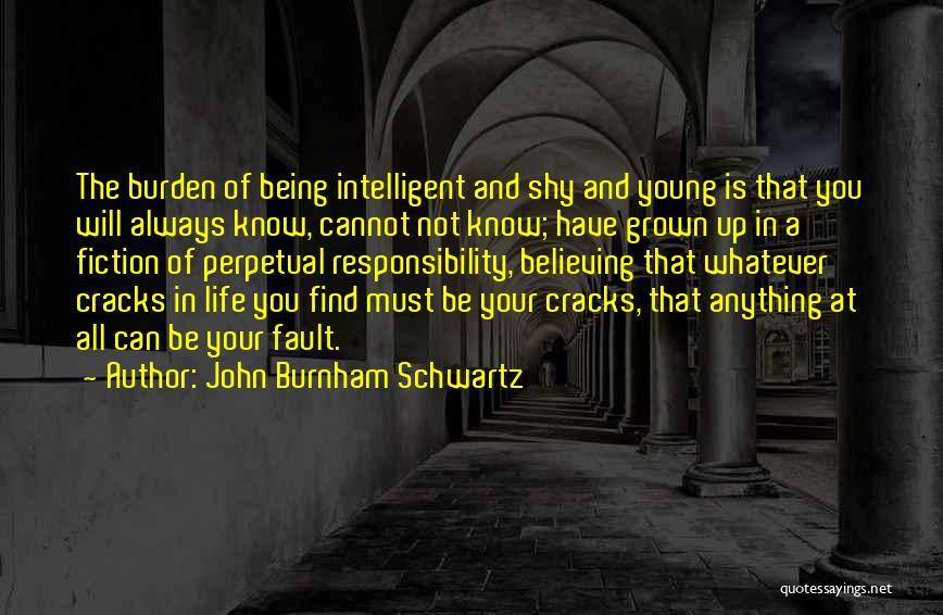 All Your Fault Quotes By John Burnham Schwartz
