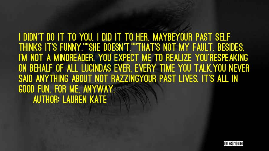 All Your Fault Quotes By Lauren Kate