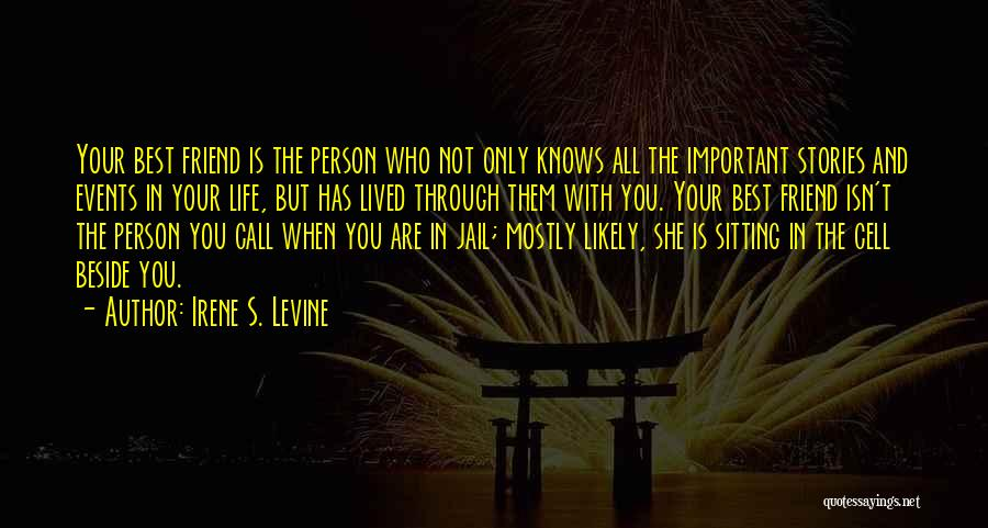 All Your Friends Quotes By Irene S. Levine