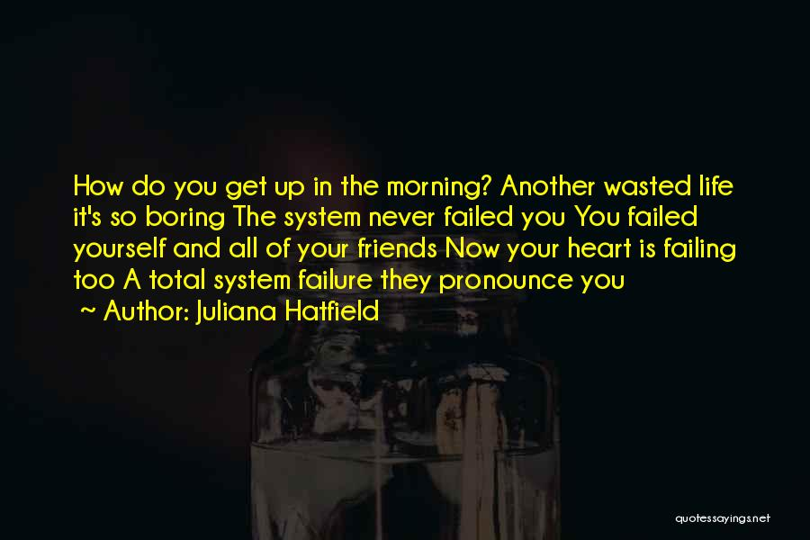 All Your Friends Quotes By Juliana Hatfield