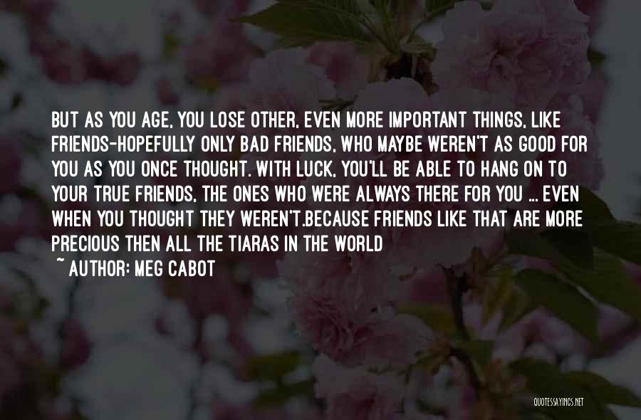 All Your Friends Quotes By Meg Cabot