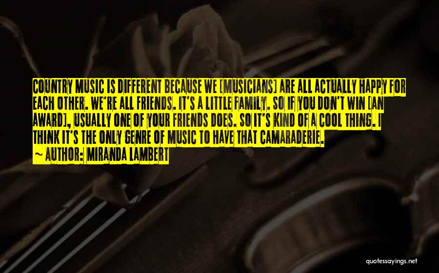All Your Friends Quotes By Miranda Lambert