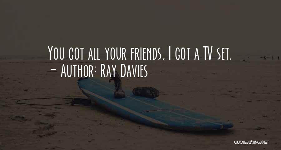 All Your Friends Quotes By Ray Davies