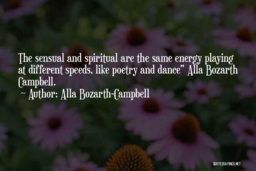 Alla Bozarth-Campbell Quotes 505754