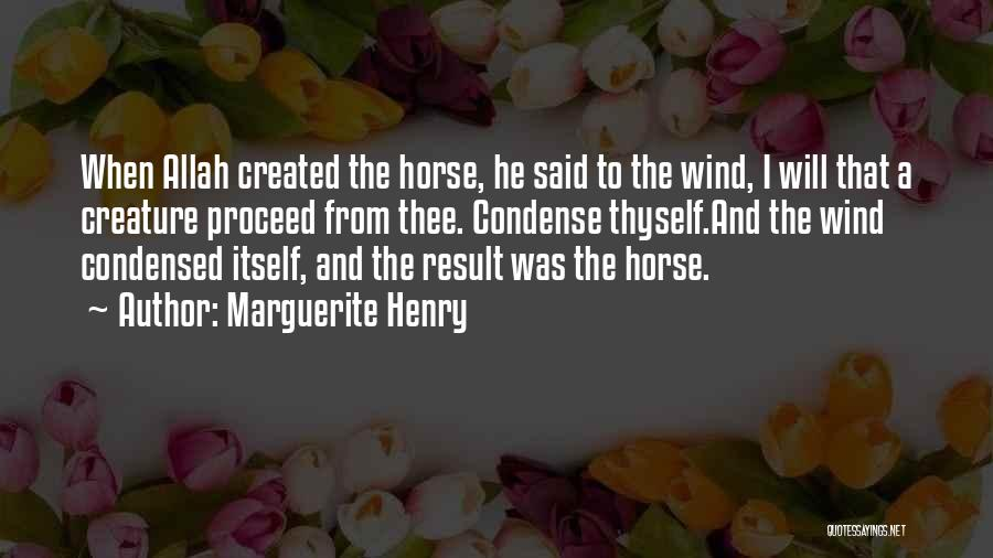 Allah Creature Quotes By Marguerite Henry