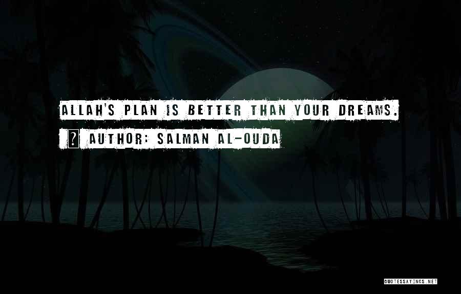 Allah Has The Best Plan Quotes By Salman Al-Ouda