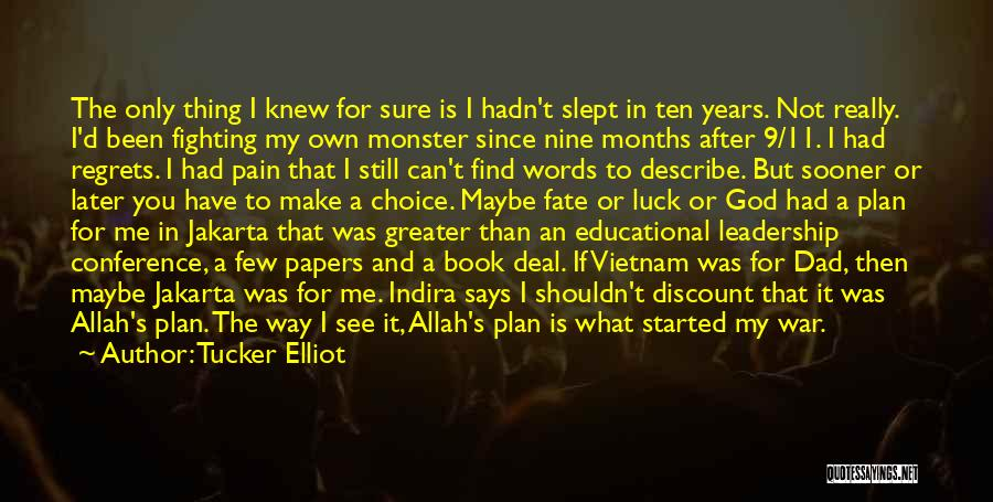 Allah Has The Best Plan Quotes By Tucker Elliot