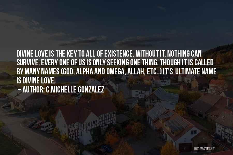 Allah Is The Only God Quotes By C.Michelle Gonzalez