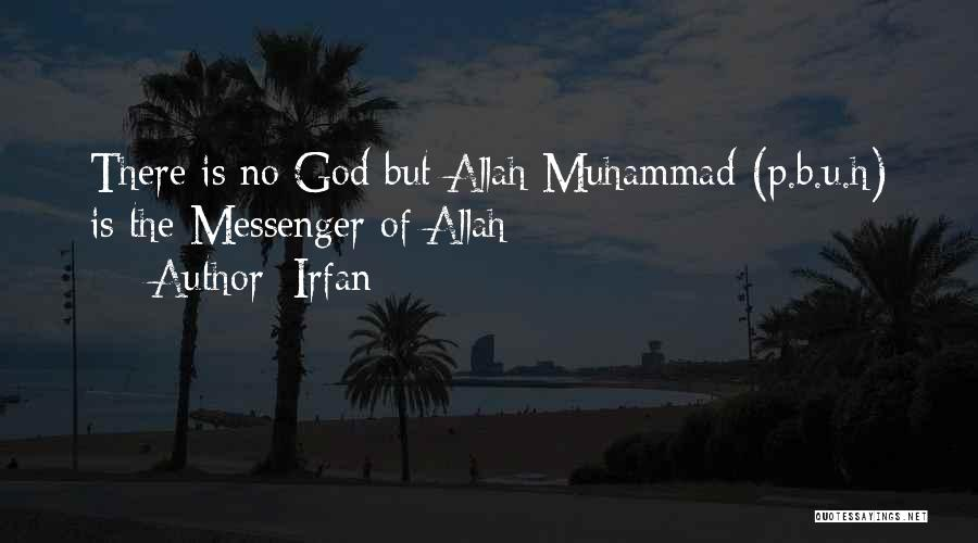 Allah Is The Only God Quotes By Irfan