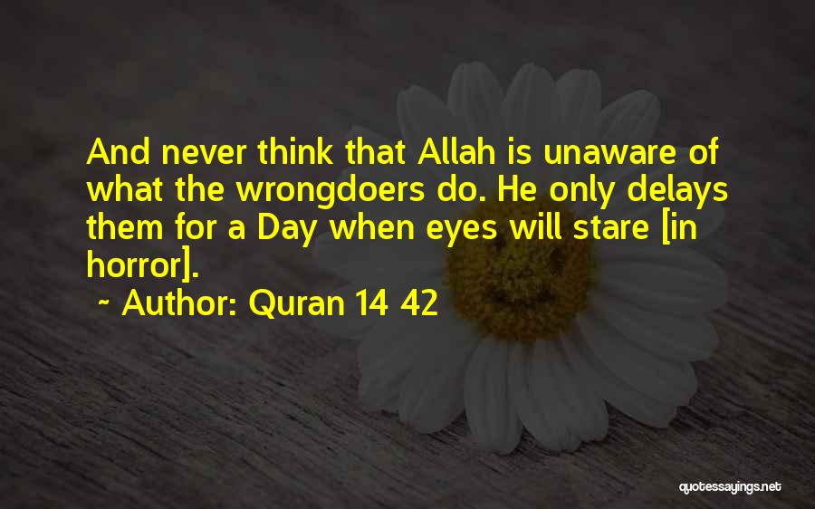 Allah Is The Only God Quotes By Quran 14 42