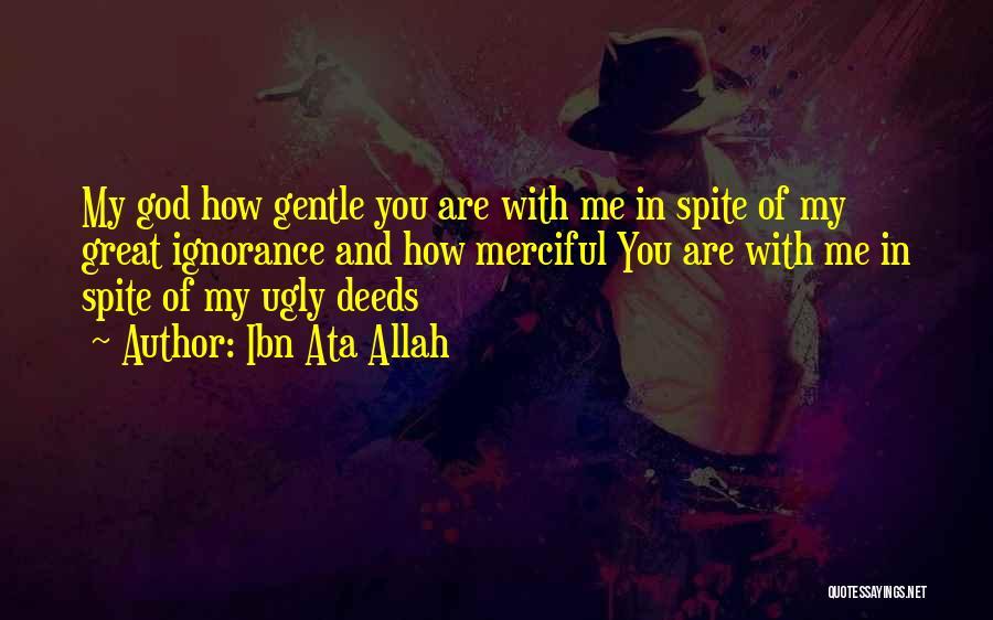 Allah Merciful Quotes By Ibn Ata Allah