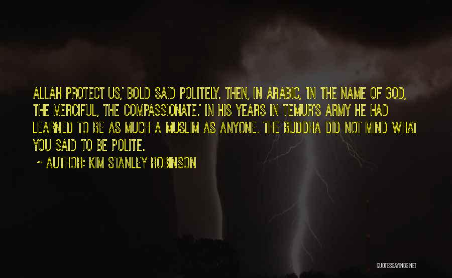 Allah Merciful Quotes By Kim Stanley Robinson