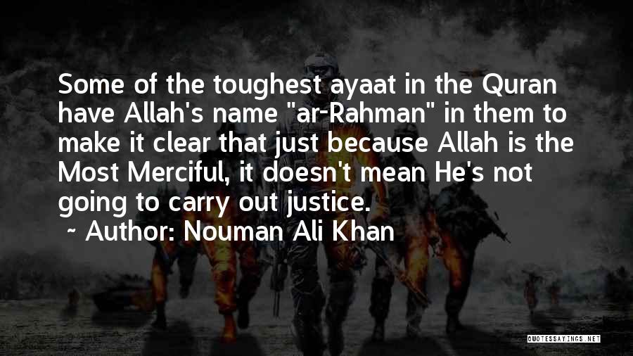 Allah Merciful Quotes By Nouman Ali Khan