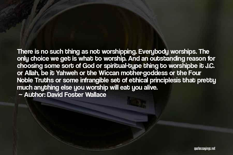 Allah Quotes By David Foster Wallace