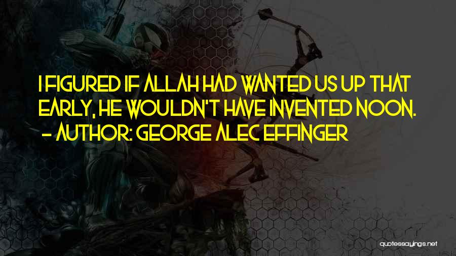 Allah Quotes By George Alec Effinger