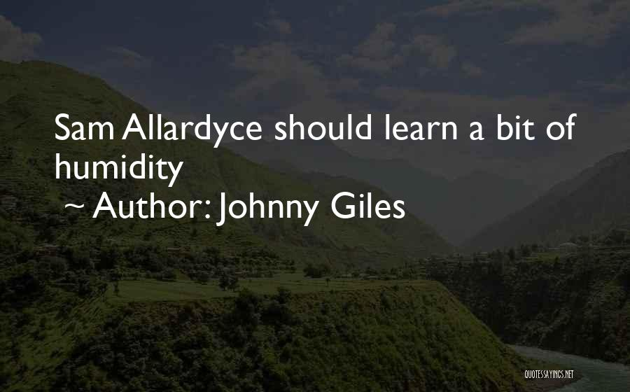 Allardyce Quotes By Johnny Giles