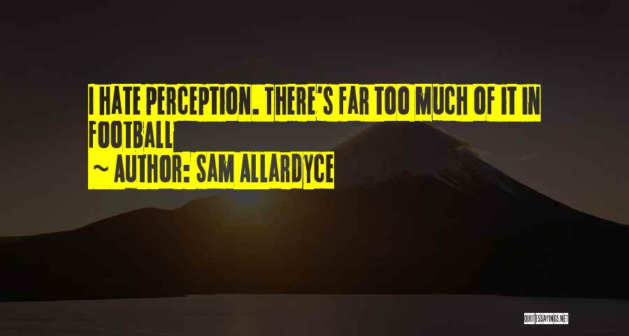 Allardyce Quotes By Sam Allardyce