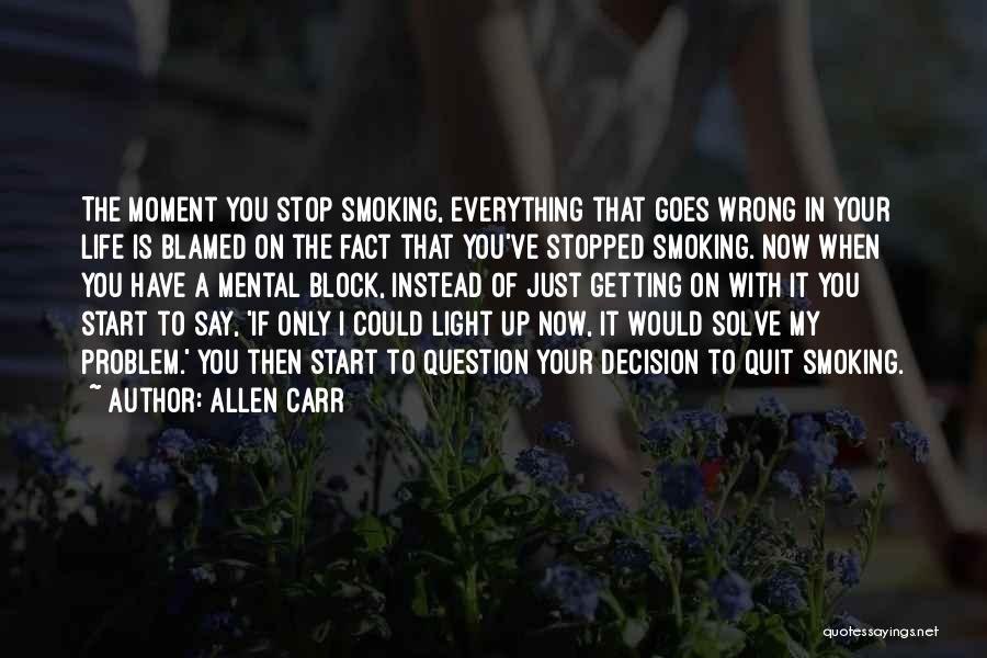 Allen Carr Quotes 1884986