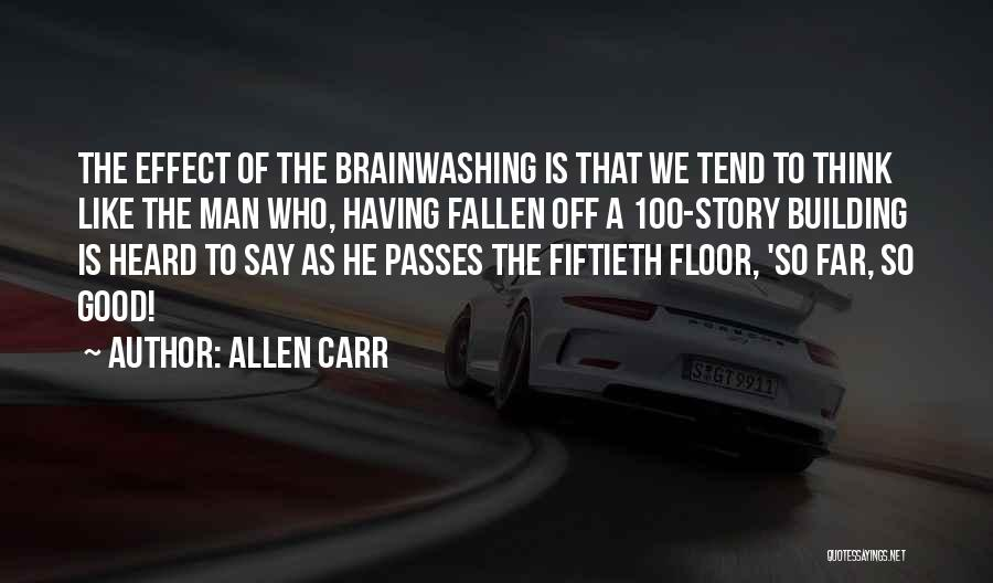 Allen Carr Quotes 641474