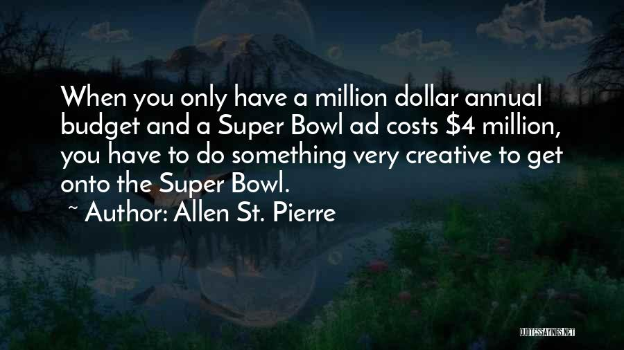 Allen St. Pierre Quotes 1245460