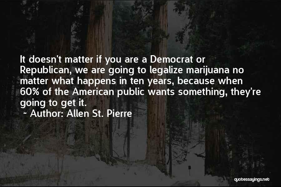 Allen St. Pierre Quotes 2046232