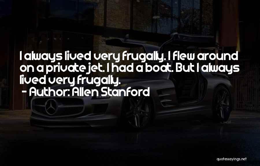 Allen Stanford Quotes 329861