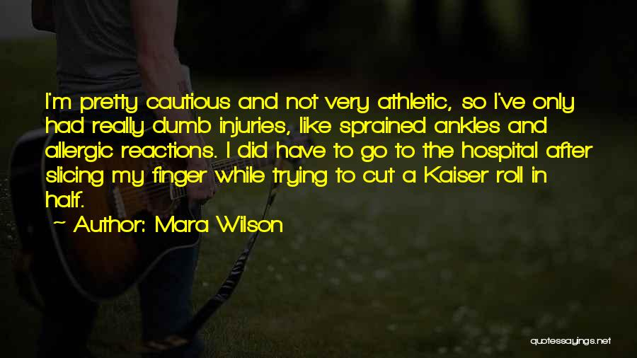Allergic Reactions Quotes By Mara Wilson