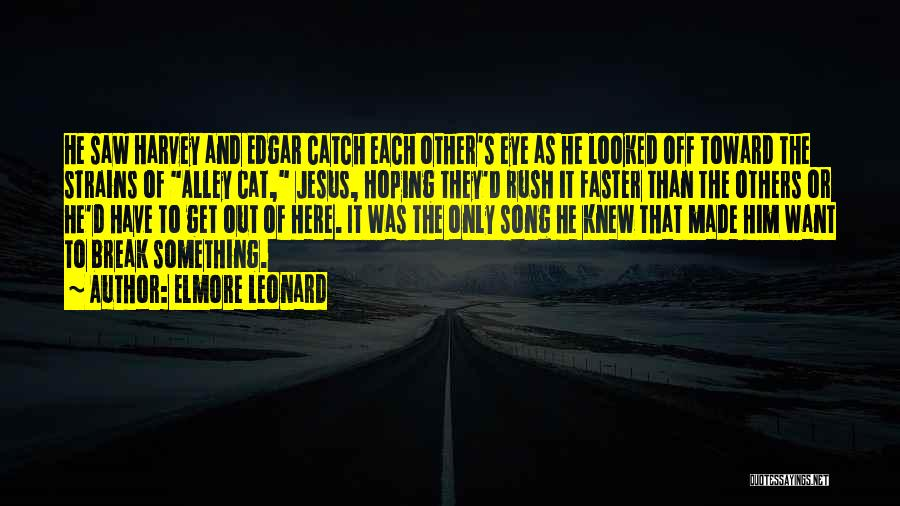 Alley Cat Quotes By Elmore Leonard