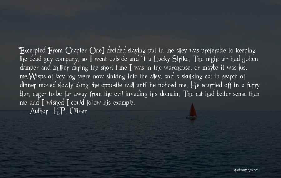 Alley Cat Quotes By H.P. Oliver