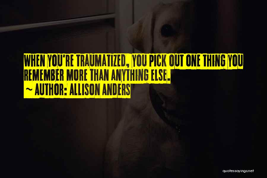 Allison Anders Quotes 1010401