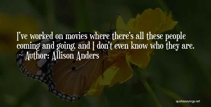 Allison Anders Quotes 1257496