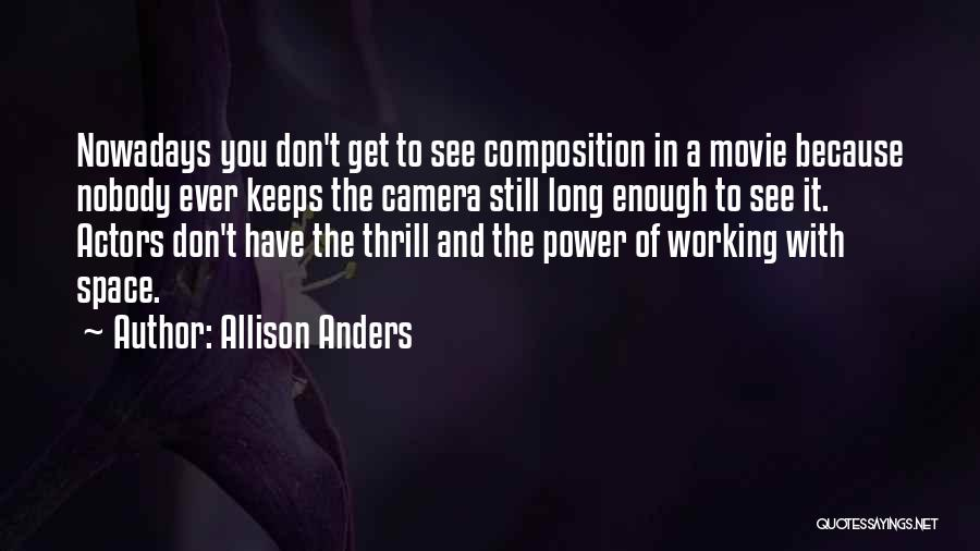 Allison Anders Quotes 1463714
