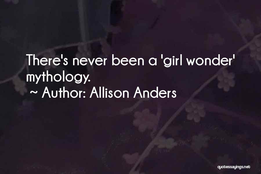 Allison Anders Quotes 1554390