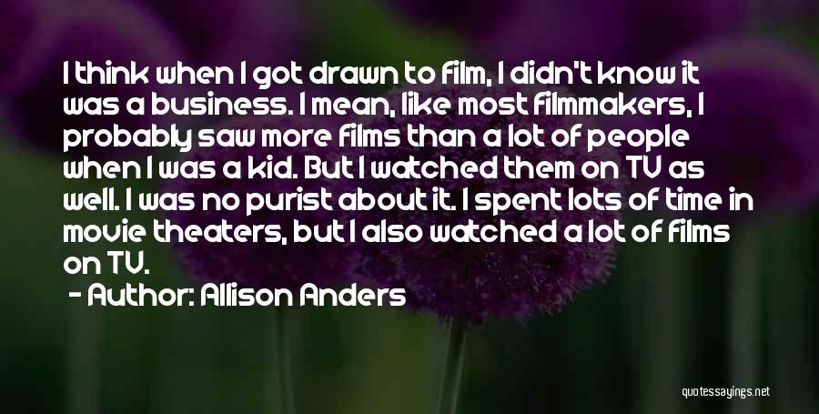 Allison Anders Quotes 1588906