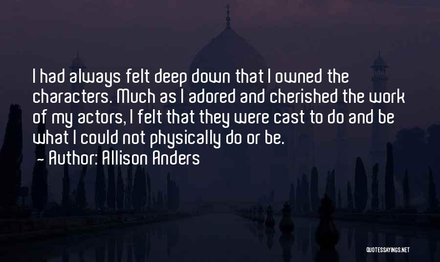 Allison Anders Quotes 1866460