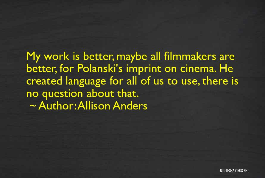Allison Anders Quotes 2160709