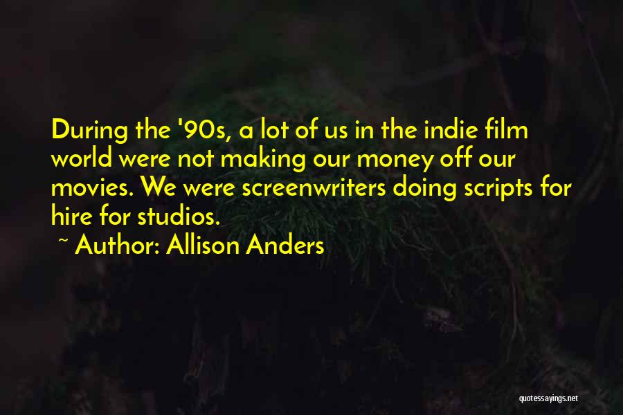 Allison Anders Quotes 2194761