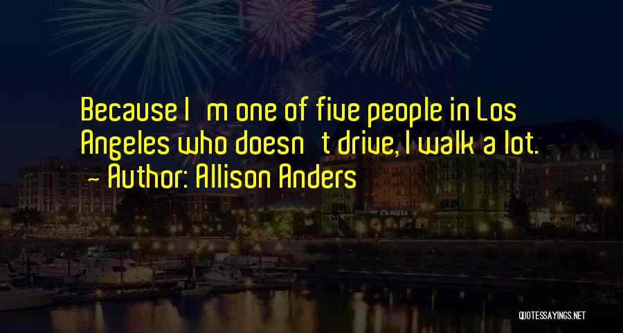 Allison Anders Quotes 2219203