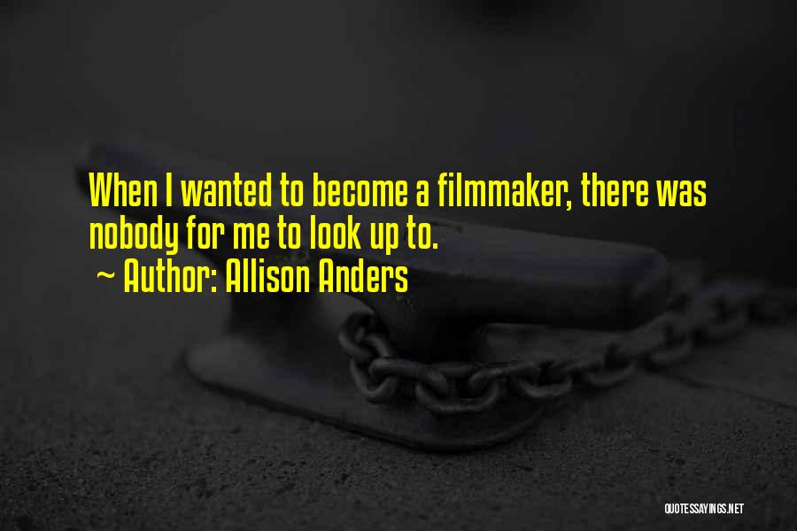 Allison Anders Quotes 690155
