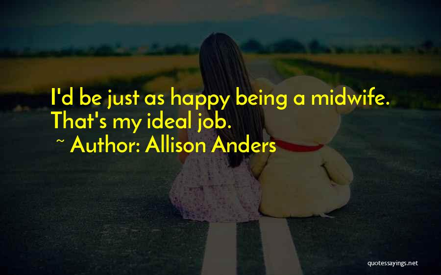 Allison Anders Quotes 848919